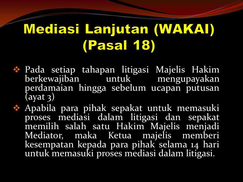  Pada setiap tahapan litigasi Majelis Hakim berkewajiban untuk mengupayakan perdamaian hingga sebelum ucapan putusan (ayat 3)  Apabila para pihak se