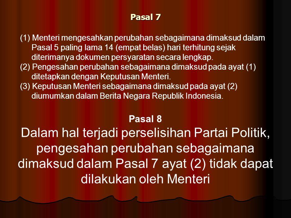 Pasal 7 (1) Menteri mengesahkan perubahan sebagaimana dimaksud dalam Pasal 5 paling lama 14 (empat belas) hari terhitung sejak diterimanya dokumen per