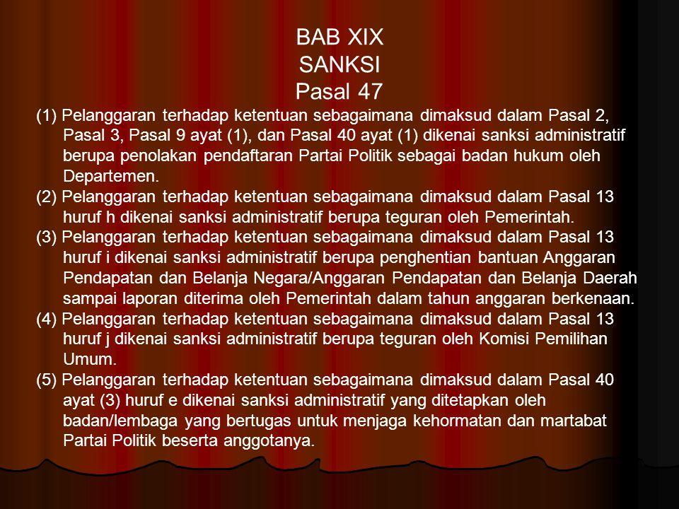BAB XIX SANKSI Pasal 47 (1) Pelanggaran terhadap ketentuan sebagaimana dimaksud dalam Pasal 2, Pasal 3, Pasal 9 ayat (1), dan Pasal 40 ayat (1) dikena