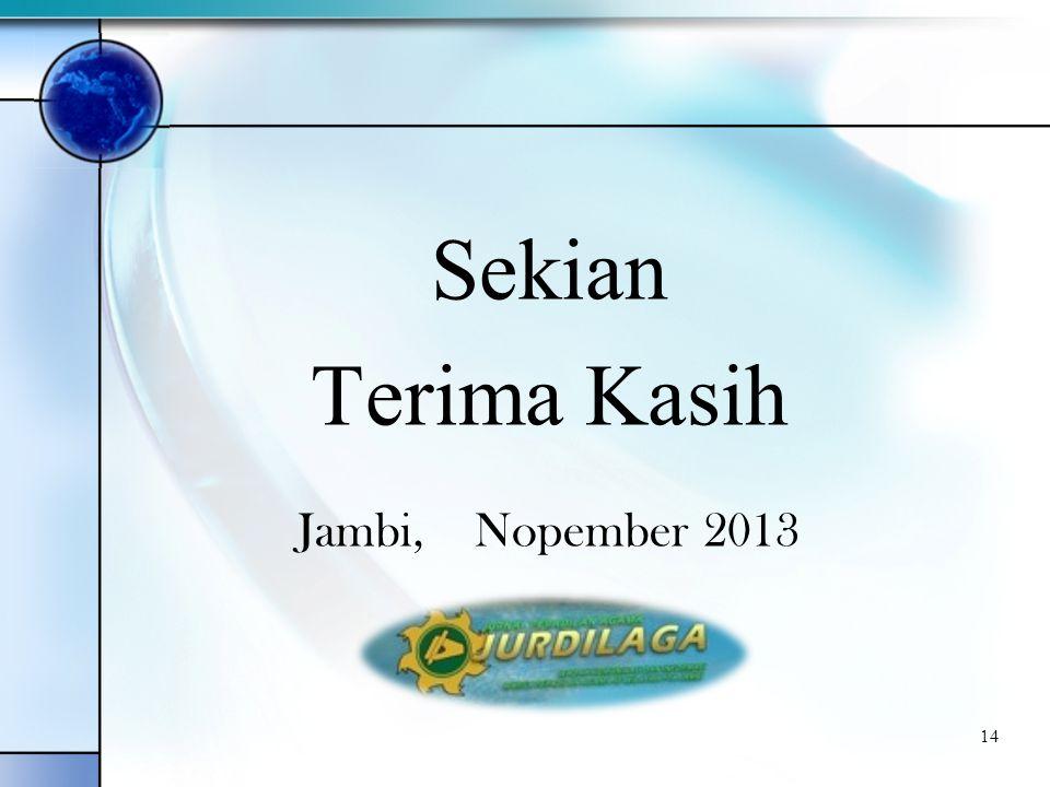 Sekian Terima Kasih Jambi, Nopember 2013 14