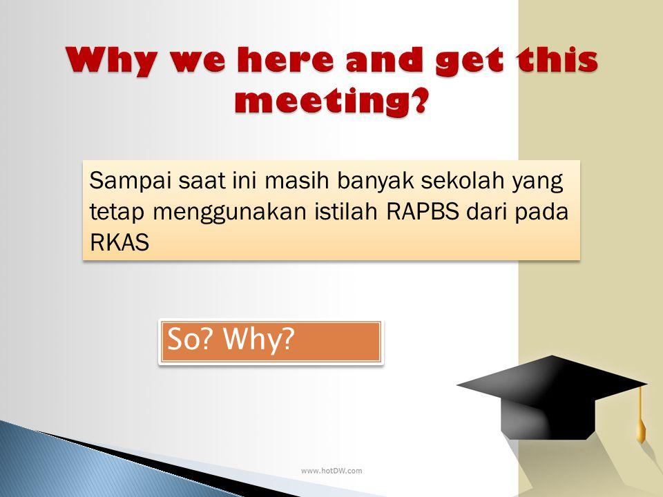 Sampai saat ini masih banyak sekolah yang tetap menggunakan istilah RAPBS dari pada RKAS So? Why?