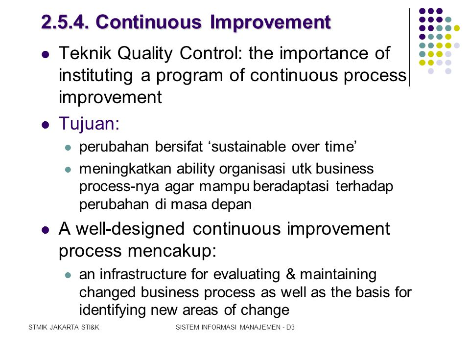 STMIK JAKARTA STI&KSISTEM INFORMASI MANAJEMEN - D3 2.5.3. Organization Transformation  Fase implementasi: critical jobs, business processes, organiza