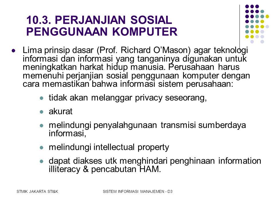 STMIK JAKARTA STI&KSISTEM INFORMASI MANAJEMEN - D3 1. PRIVACY. Informasi apa yang berkaitan dengan seseorang atau asosiasi yang boleh diungkapkan kepa