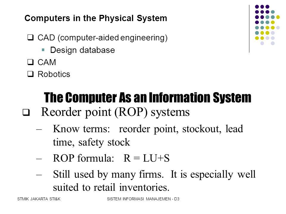 STMIK JAKARTA STI&KSISTEM INFORMASI MANAJEMEN - D3 Manufacturing Information Systems Copyright 1998 Prentice-Hall, Inc.