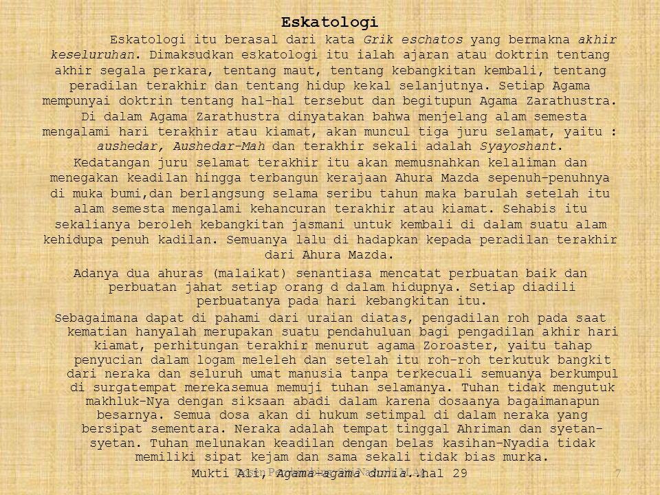 Dosen Pembimbing: Siti Nadroh, M.Ag7 Eskatologi Eskatologi itu berasal dari kata Grik eschatos yang bermakna akhir keseluruhan.