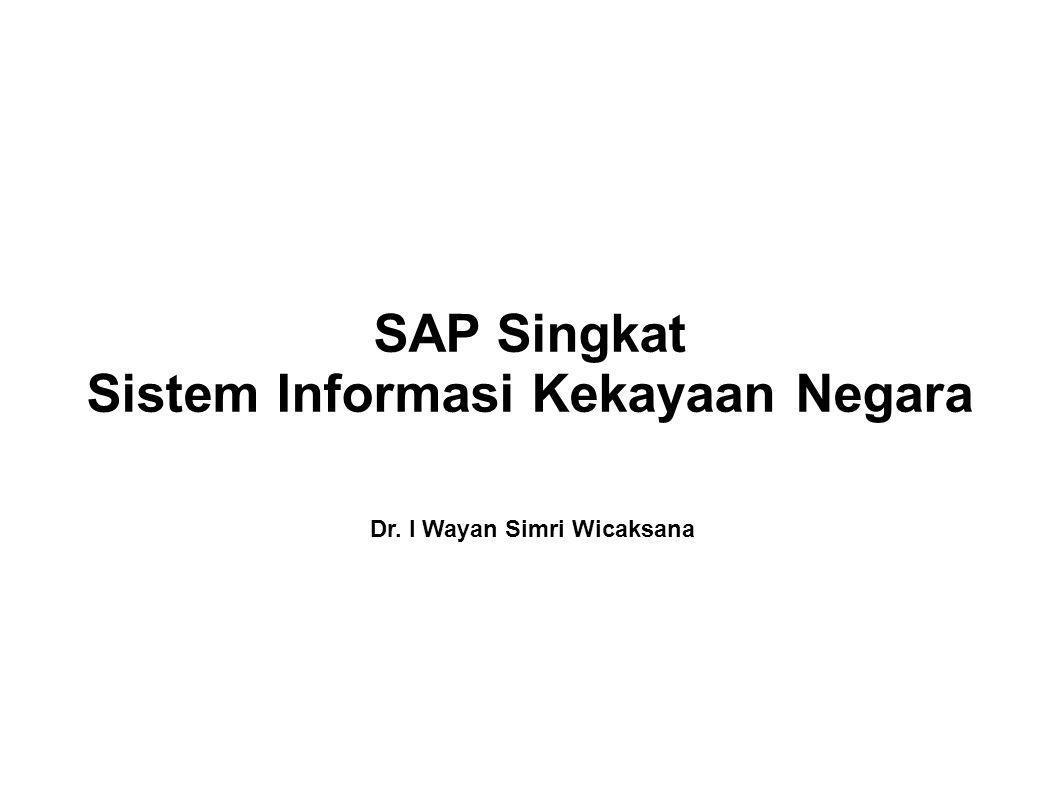 SAP Singkat Sistem Informasi Kekayaan Negara Dr. I Wayan Simri Wicaksana