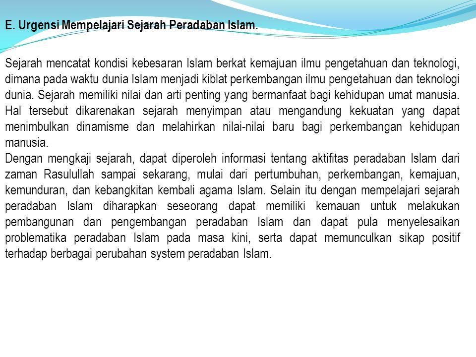 E.Urgensi Mempelajari Sejarah Peradaban Islam.
