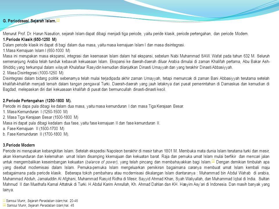 G.Periodesasi Sejarah Islam. [1] [1] Menurut Prof.