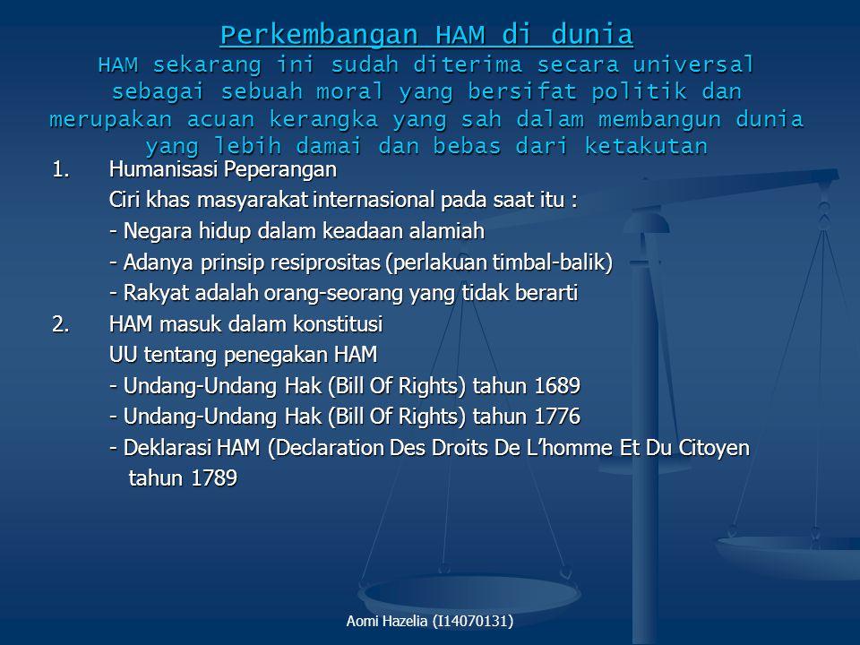  Lopa B (1999) - Generasi pertama HAM hanya berpusat pada hukum dan politik HAM hanya berpusat pada hukum dan politik - Generasi Kedua HAM menuntut h