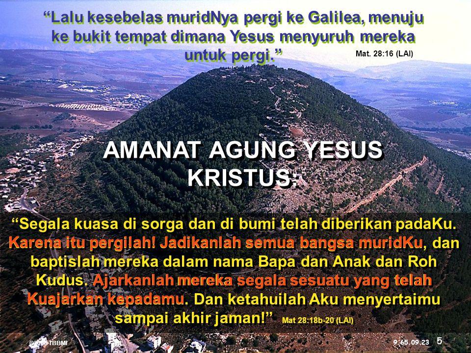 ©2006 TBBMI 9.65.09. Segala kuasa di sorga dan di bumi telah diberikan padaKu.