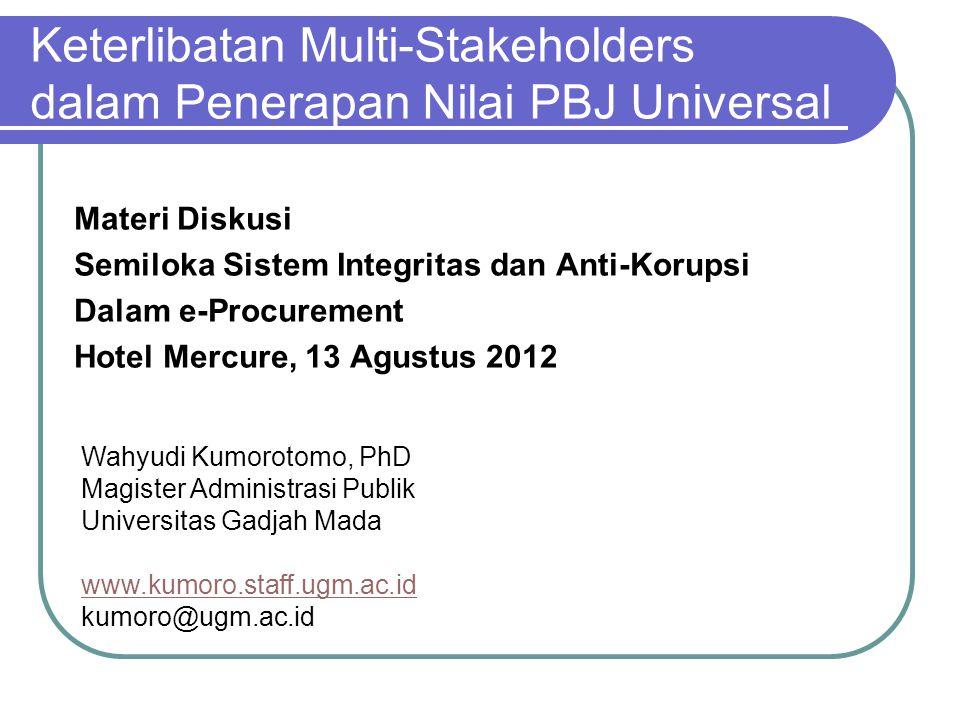 Keterlibatan Multi-Stakeholders dalam Penerapan Nilai PBJ Universal Materi Diskusi Semiloka Sistem Integritas dan Anti-Korupsi Dalam e-Procurement Hot