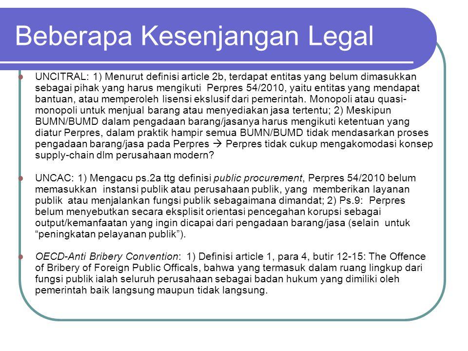 Beberapa Kesenjangan Legal  UNCITRAL: 1) Menurut definisi article 2b, terdapat entitas yang belum dimasukkan sebagai pihak yang harus mengikuti Perpr