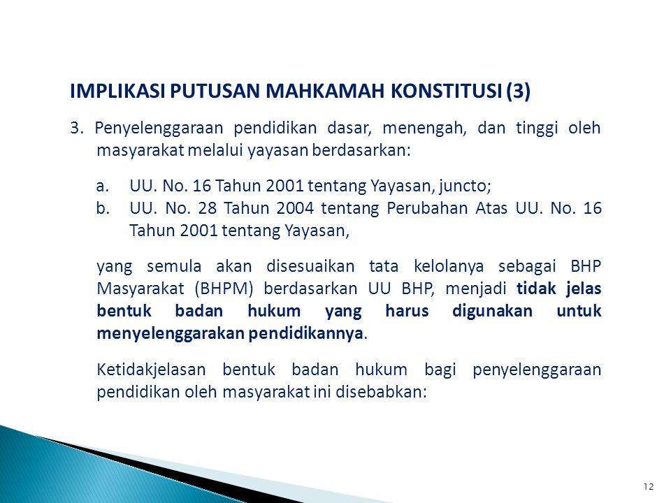 IMPLIKASI PUTUSAN MAHKAMAH KONSTITUSI (3) 3.