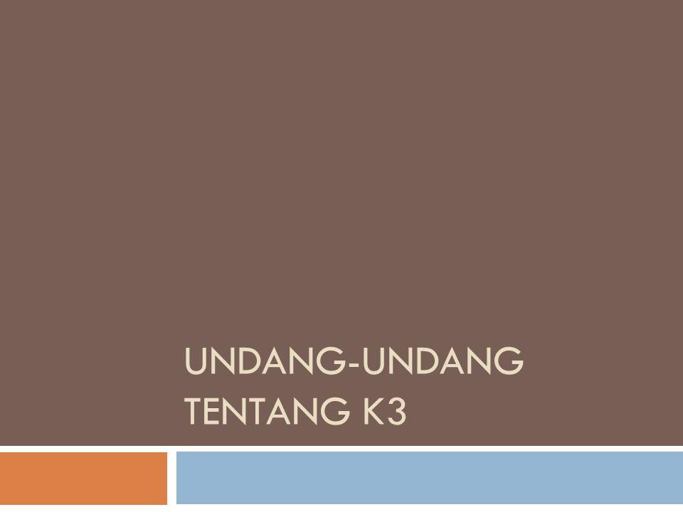 Undang-Undang  1.Undang-undang Uap tahun 1930 (Stoom Ordonnantie)  2.Undang-undang No.