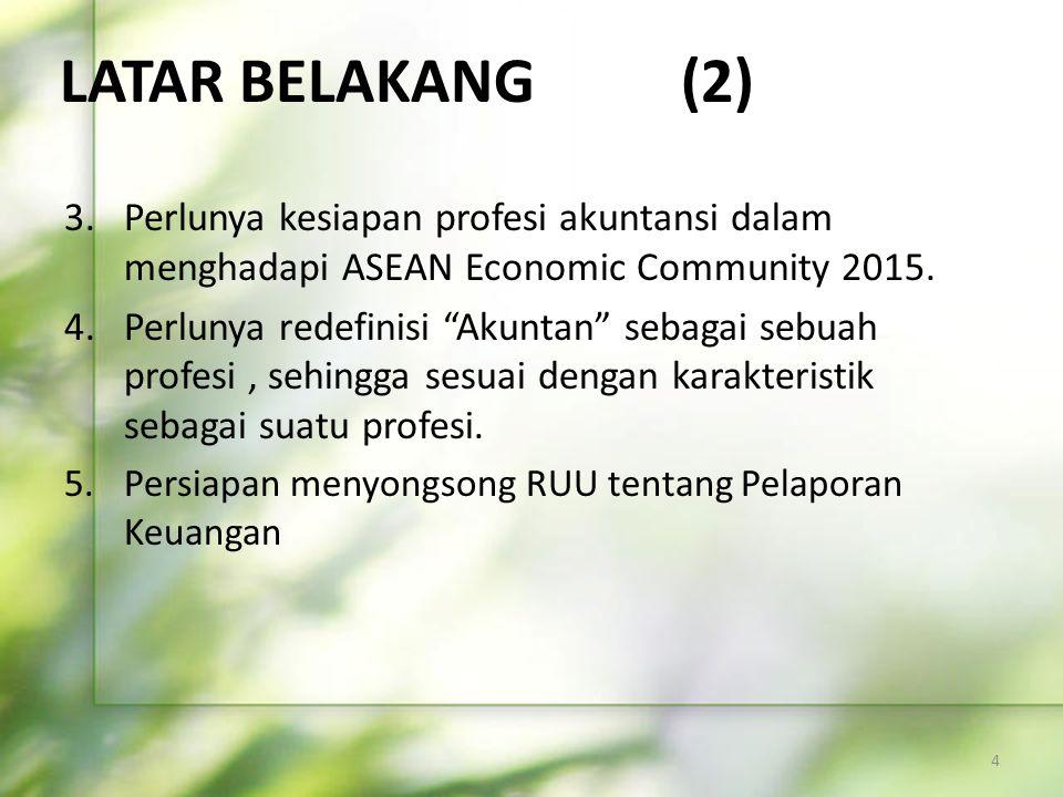 """3.Perlunya kesiapan profesi akuntansi dalam menghadapi ASEAN Economic Community 2015. 4.Perlunya redefinisi """"Akuntan"""" sebagai sebuah profesi, sehingga"""