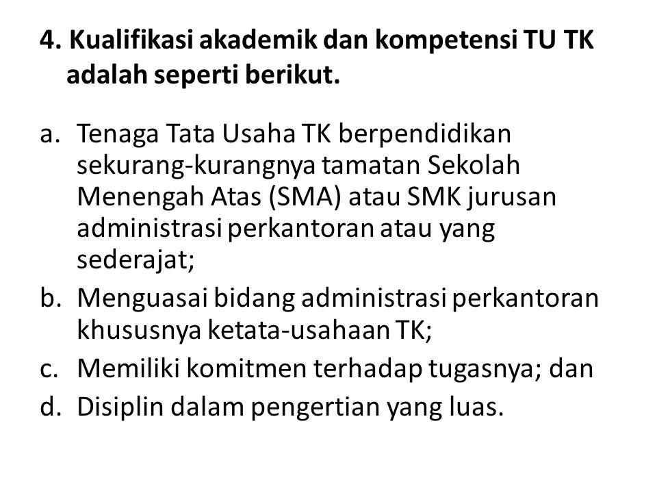 3. Kualifikasi akademik dan kompetensi guru pendamping TK adalah: a.Kualifikasi Lulusan D-II PGTK b.Memiliki kompetensi: pedagogik, kepribadian, sosia