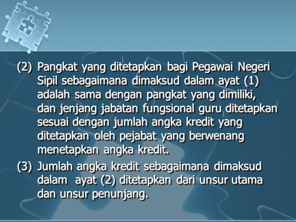 (2)Pangkat yang ditetapkan bagi Pegawai Negeri Sipil sebagaimana dimaksud dalam ayat (1) adalah sama dengan pangkat yang dimiliki, dan jenjang jabatan fungsional guru ditetapkan sesuai dengan jumlah angka kredit yang ditetapkan oleh pejabat yang berwenang menetapkan angka kredit.