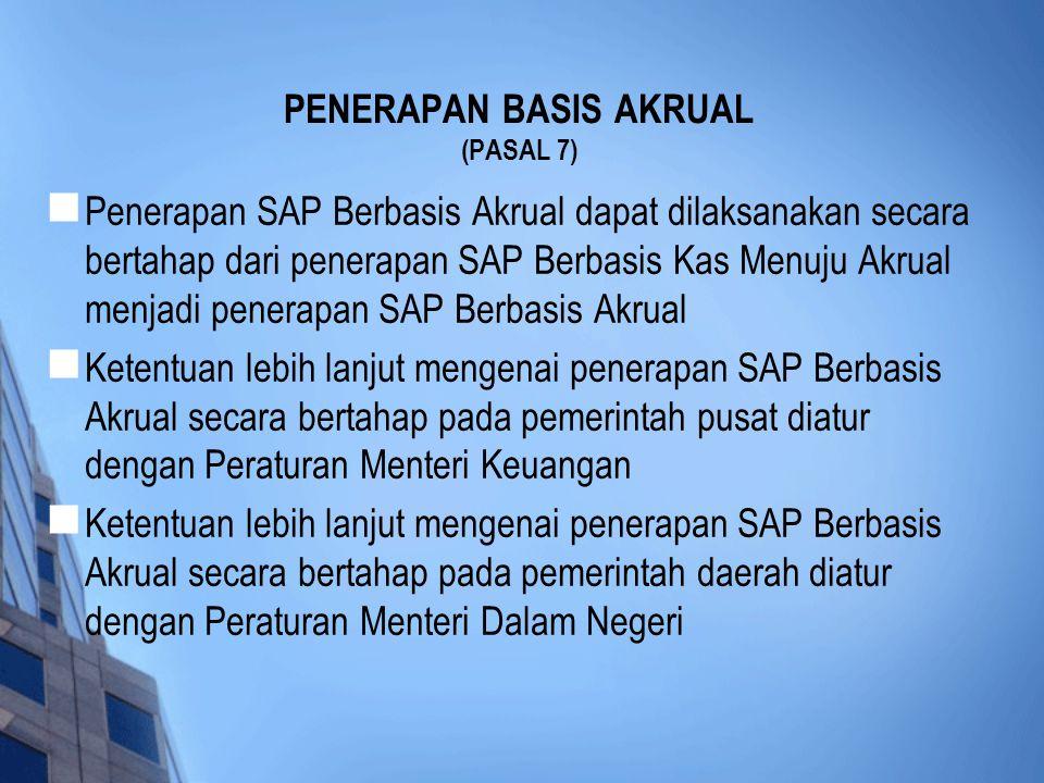  Penerapan SAP Berbasis Akrual dapat dilaksanakan secara bertahap dari penerapan SAP Berbasis Kas Menuju Akrual menjadi penerapan SAP Berbasis Akrual
