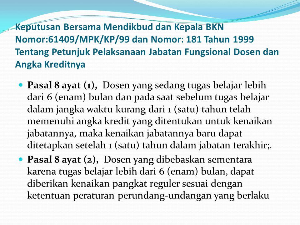 Keputusan Bersama Mendikbud dan Kepala BKN Nomor:61409/MPK/KP/99 dan Nomor: 181 Tahun 1999 Tentang Petunjuk Pelaksanaan Jabatan Fungsional Dosen dan A