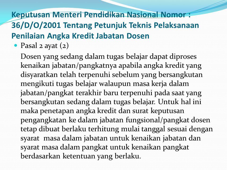 Keputusan Menteri Pendidikan Nasional Nomor : 36/D/O/2001 Tentang Petunjuk Teknis Pelaksanaan Penilaian Angka Kredit Jabatan Dosen  Pasal 2 ayat (2)