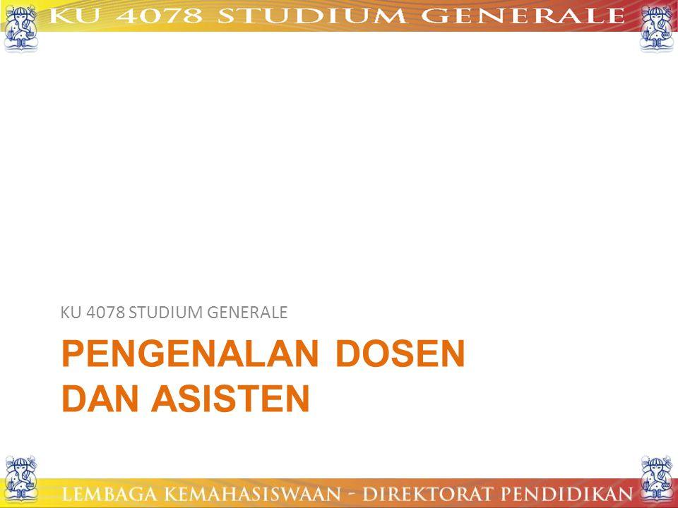 PENGENALAN DOSEN DAN ASISTEN KU 4078 STUDIUM GENERALE