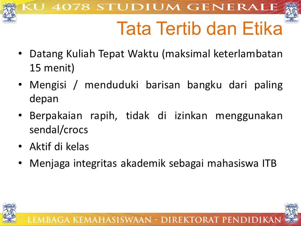 Tata Tertib dan Etika • Datang Kuliah Tepat Waktu (maksimal keterlambatan 15 menit) • Mengisi / menduduki barisan bangku dari paling depan • Berpakaia
