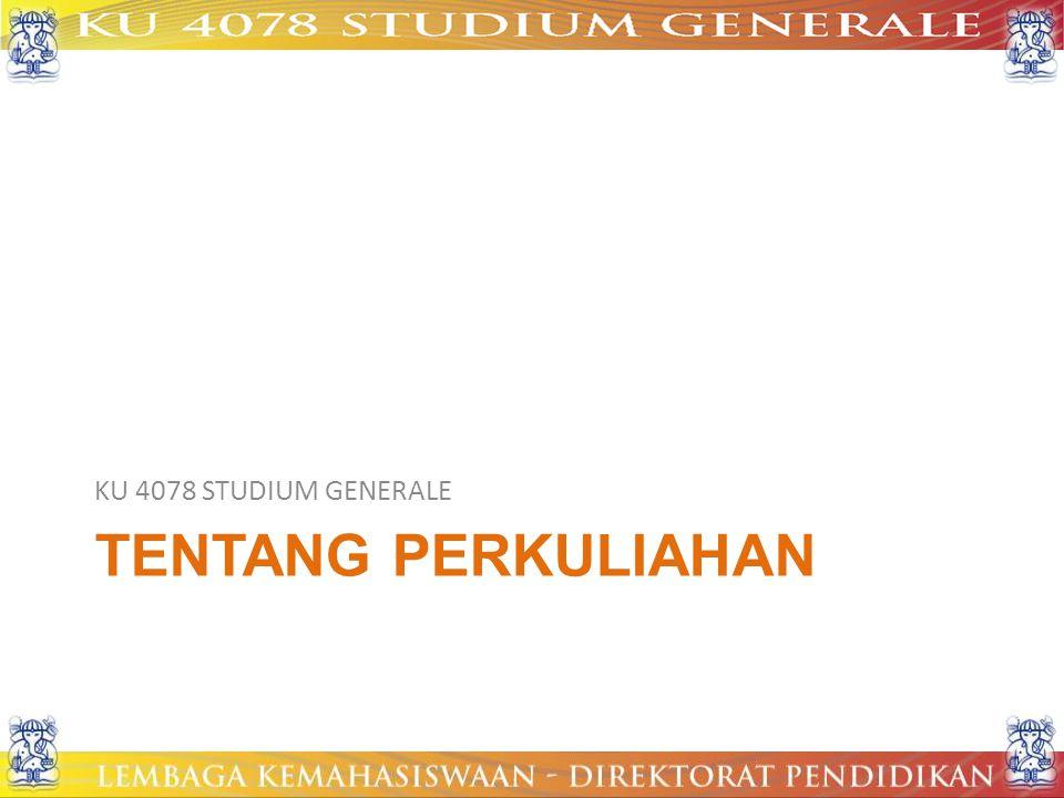 TENTANG PERKULIAHAN KU 4078 STUDIUM GENERALE