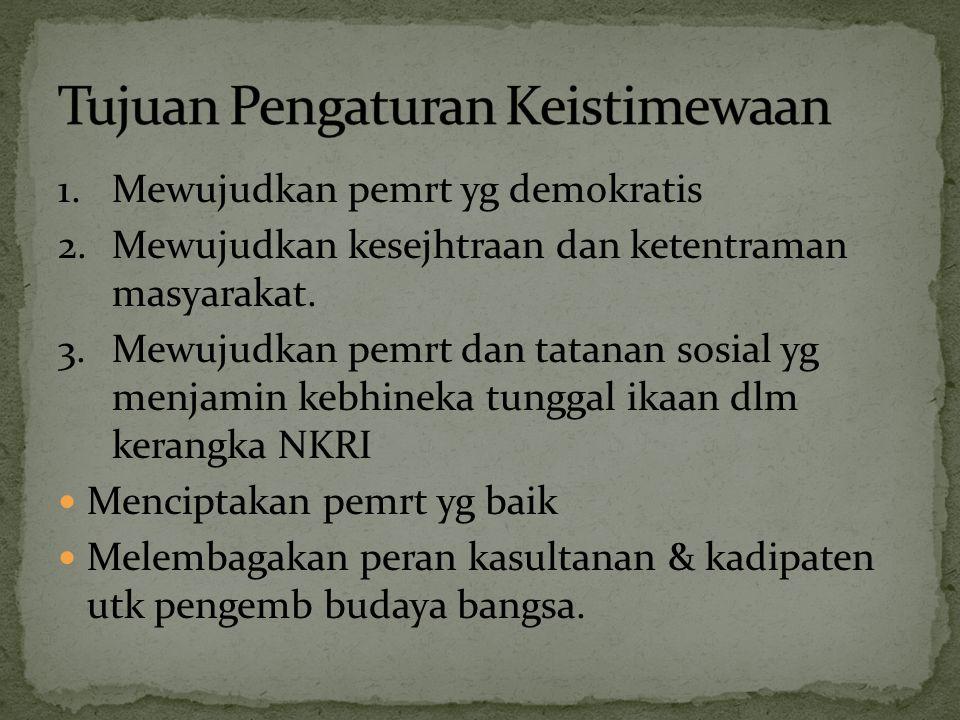 1.Mewujudkan pemrt yg demokratis 2.Mewujudkan kesejhtraan dan ketentraman masyarakat. 3.Mewujudkan pemrt dan tatanan sosial yg menjamin kebhineka tung