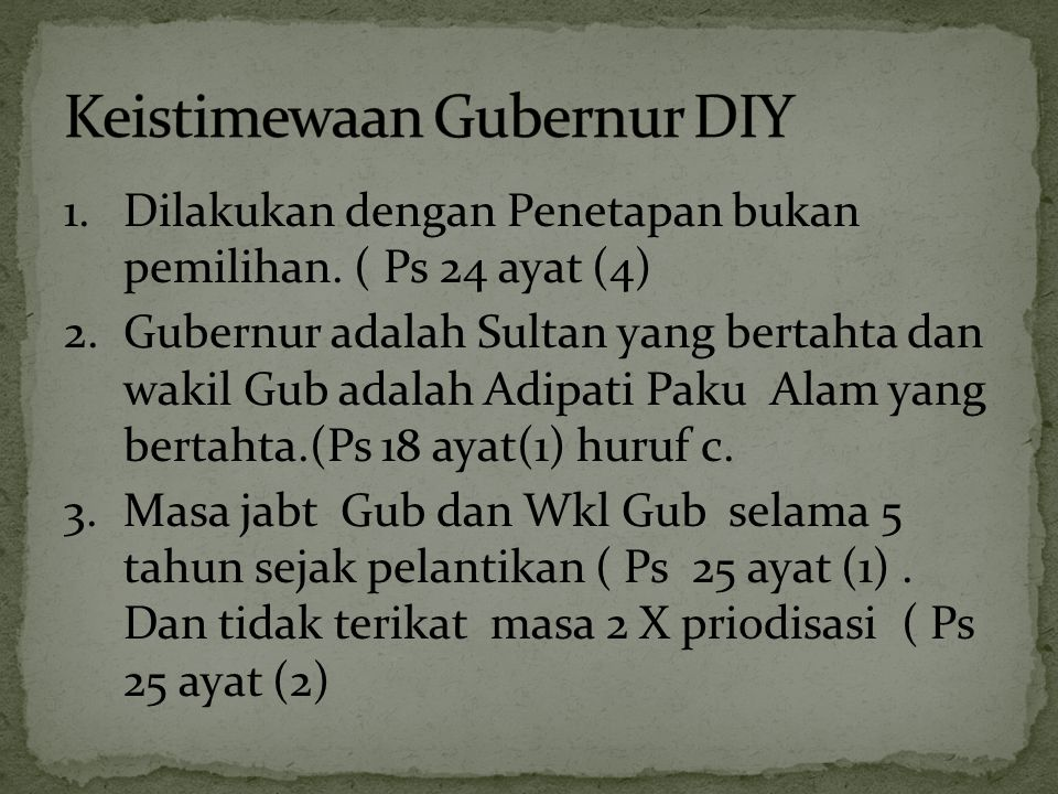 4.Pelantikan Gub dan atau Wkl Gub dilakukan oleh Presiden Ps 27 ayat (1).