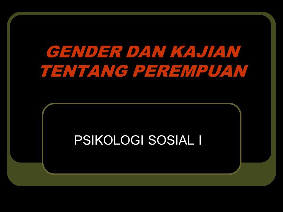 GENDER DAN KAJIAN TENTANG PEREMPUAN PSIKOLOGI SOSIAL I