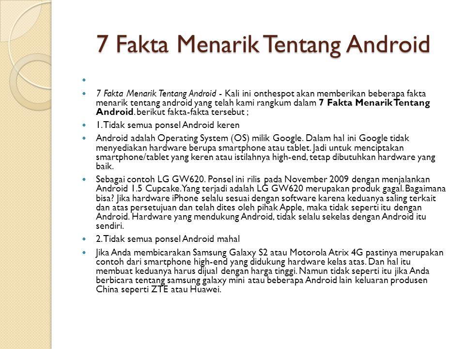 7 Fakta Menarik Tentang Android   7 Fakta Menarik Tentang Android - Kali ini onthespot akan memberikan beberapa fakta menarik tentang android yang telah kami rangkum dalam 7 Fakta Menarik Tentang Android.