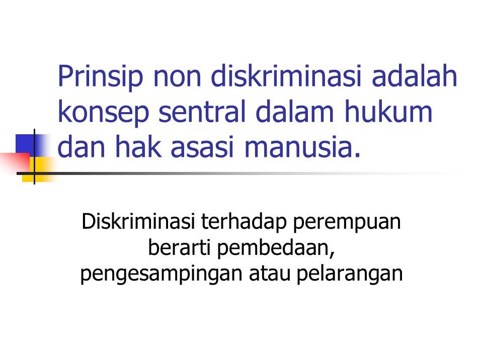 Prinsip non diskriminasi adalah konsep sentral dalam hukum dan hak asasi manusia.