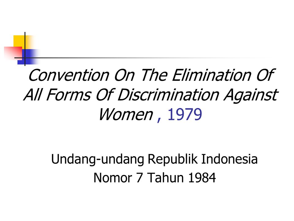 Convention On The Elimination Of All Forms Of Discrimination Against Women, 1979 Undang-undang Republik Indonesia Nomor 7 Tahun 1984