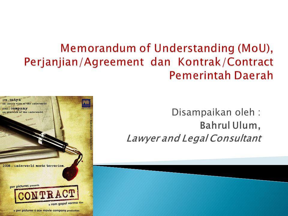 Disampaikan oleh : Bahrul Ulum, Lawyer and Legal Consultant
