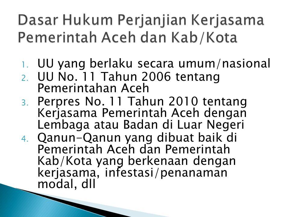  Pemerintah Aceh dapat mengadakan kerja sama dengan lembaga atau badan di luar negeri kecuali yang menjadi kewenangan Pemerintah.