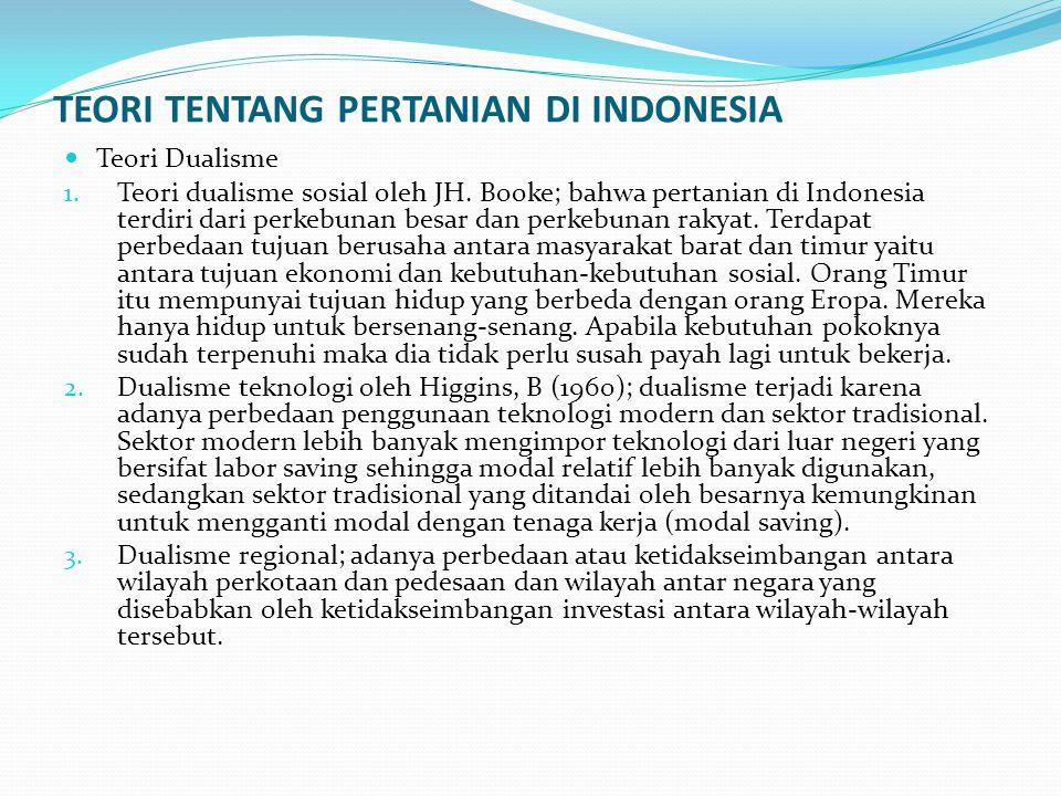  Teori Involusi Pertanian; dikemukakan oleh Clifford Geertz (1976) yang menyatakan bahwa terhambatnya pembangunan ekonomi di Indonesia disebabkan oleh involusi pertanian.