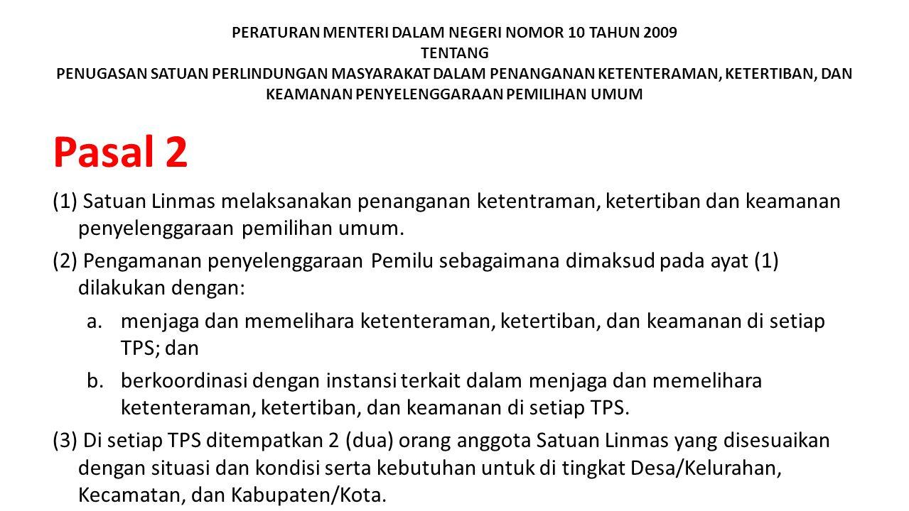 PERATURAN MENTERI DALAM NEGERI NOMOR 10 TAHUN 2009 TENTANG PENUGASAN SATUAN PERLINDUNGAN MASYARAKAT DALAM PENANGANAN KETENTERAMAN, KETERTIBAN, DAN KEA