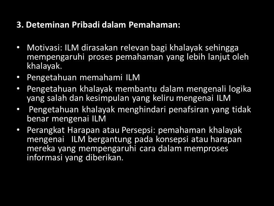 3. Deteminan Pribadi dalam Pemahaman: • Motivasi: ILM dirasakan relevan bagi khalayak sehingga mempengaruhi proses pemahaman yang lebih lanjut oleh kh