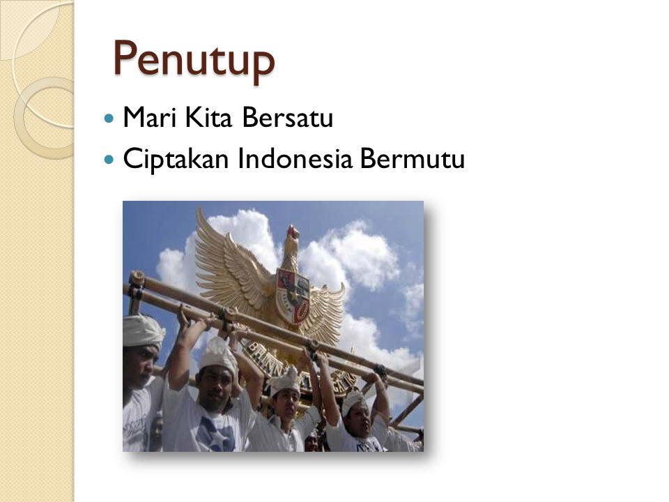 SIMPULANSIMPULAN PANCASILA tepat dan cocok bagi bangsa Indonesia, karena:  Pancasila ideologi plural dan terbuka, sesuai dengan kondisi masyarakat In