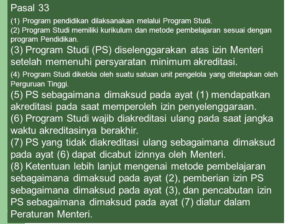 15 Pasal 33 (1) Program pendidikan dilaksanakan melalui Program Studi. (2) Program Studi memiliki kurikulum dan metode pembelajaran sesuai dengan prog