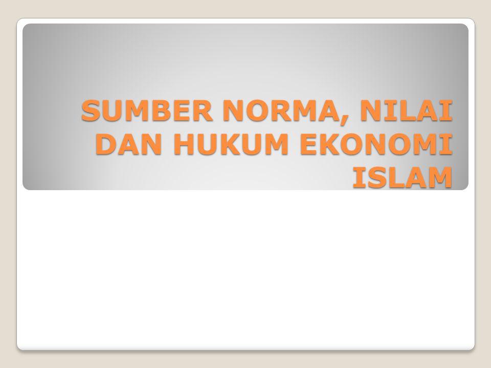SUMBER HUKUM EKONOMI ISLAM Sumber hukum (Sudarsono, 2004 hal 25) yang diakui sebagai landasan ekonomi islam terdiri dari: 1.