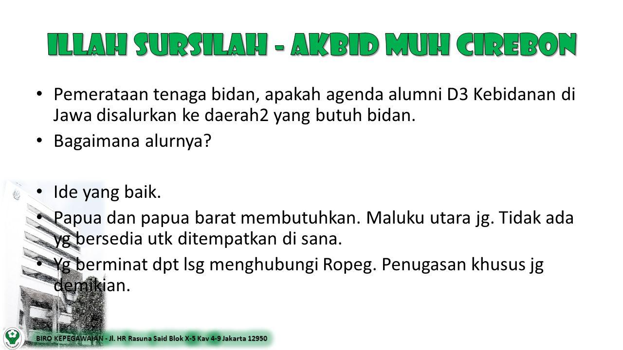 • Pemerataan tenaga bidan, apakah agenda alumni D3 Kebidanan di Jawa disalurkan ke daerah2 yang butuh bidan. • Bagaimana alurnya? • Ide yang baik. • P