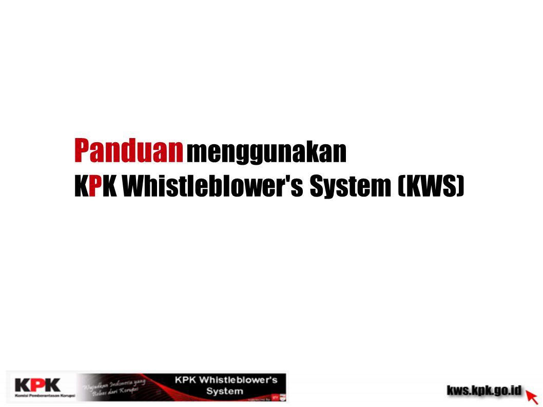 Panduan menggunakan KPK Whistleblower's System (KWS)