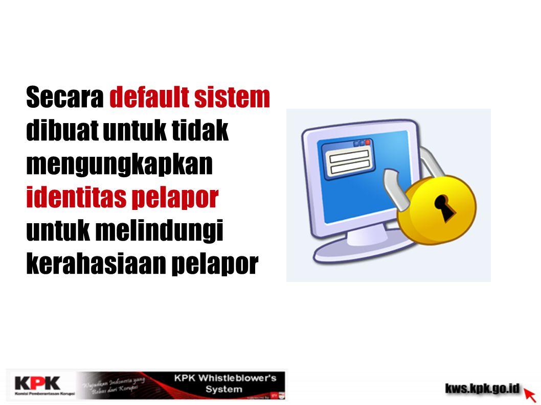 KPK akan merahasiakan informasi pribadi pelapor sebagai Wishtleblower, KPK hanya fokus pada kasus yang dilaporkan