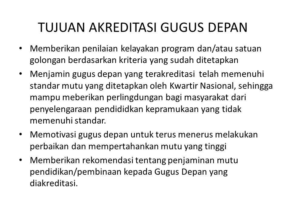 TUJUAN AKREDITASI GUGUS DEPAN • Memberikan penilaian kelayakan program dan/atau satuan golongan berdasarkan kriteria yang sudah ditetapkan • Menjamin