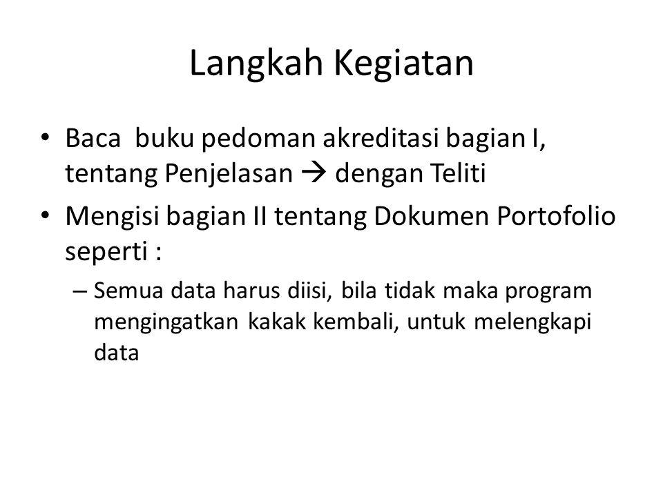 Tahap Penilaian • Setelah menerima berkas asli dan fotocopy bahan akreditasi dari gugusdepan, Kwartir Cabang memverifikasinya.
