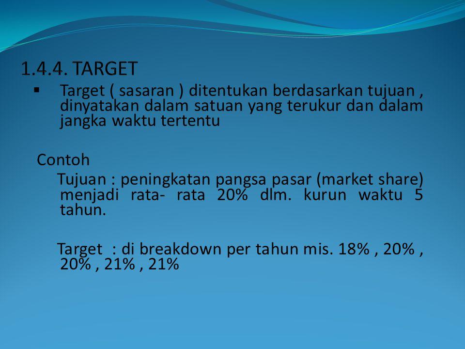  Target ( sasaran ) ditentukan berdasarkan tujuan, dinyatakan dalam satuan yang terukur dan dalam jangka waktu tertentu Contoh Tujuan : peningkatan p