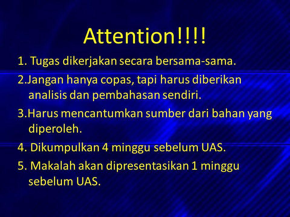Attention!!!! 1. Tugas dikerjakan secara bersama-sama. 2.Jangan hanya copas, tapi harus diberikan analisis dan pembahasan sendiri. 3.Harus mencantumka