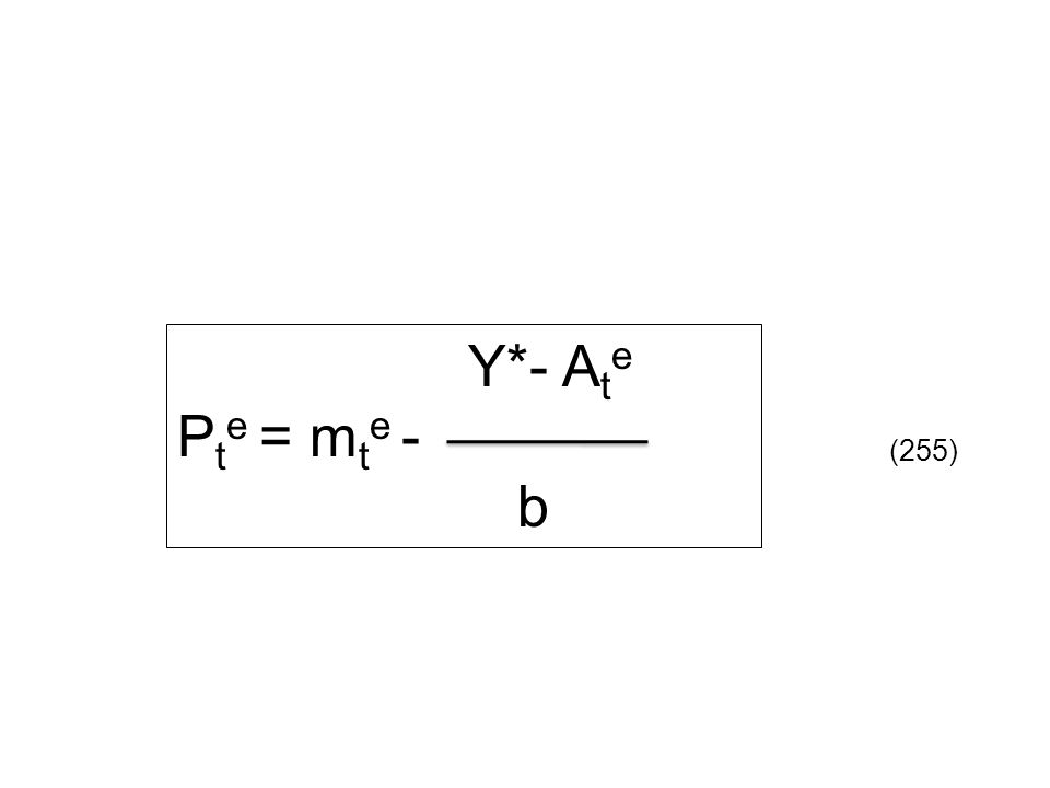 Y*- A t e P t e = m t e - b (255)