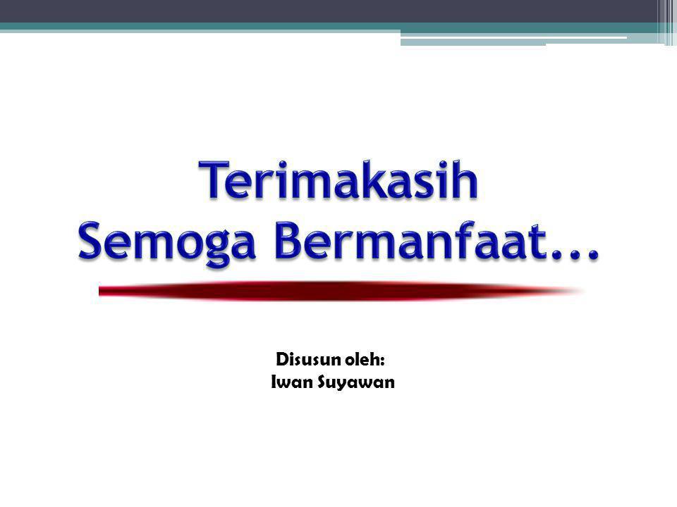 Disusun oleh: Iwan Suyawan